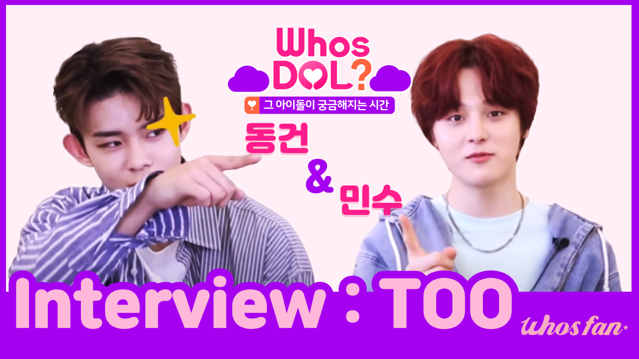 The interview of Dong Geon and Min Su of TOO, pre-released on Whosfan