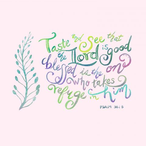 The Lord is Good - Psalm 34:8