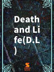 Death and Life(D.L)
