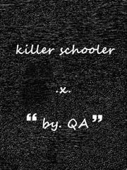 killer schooler