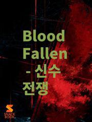 Blood Fallen - 신수 전쟁