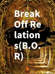 Break Off Relations(B.O.R)