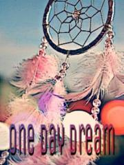 one day dream
