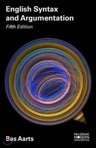 English Syntax and Argumentation (Fifth edition)