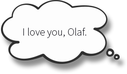 I love you, Olaf