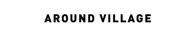 AROUND VILLAGE