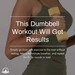 This Dumbbell Workout Will Get Results